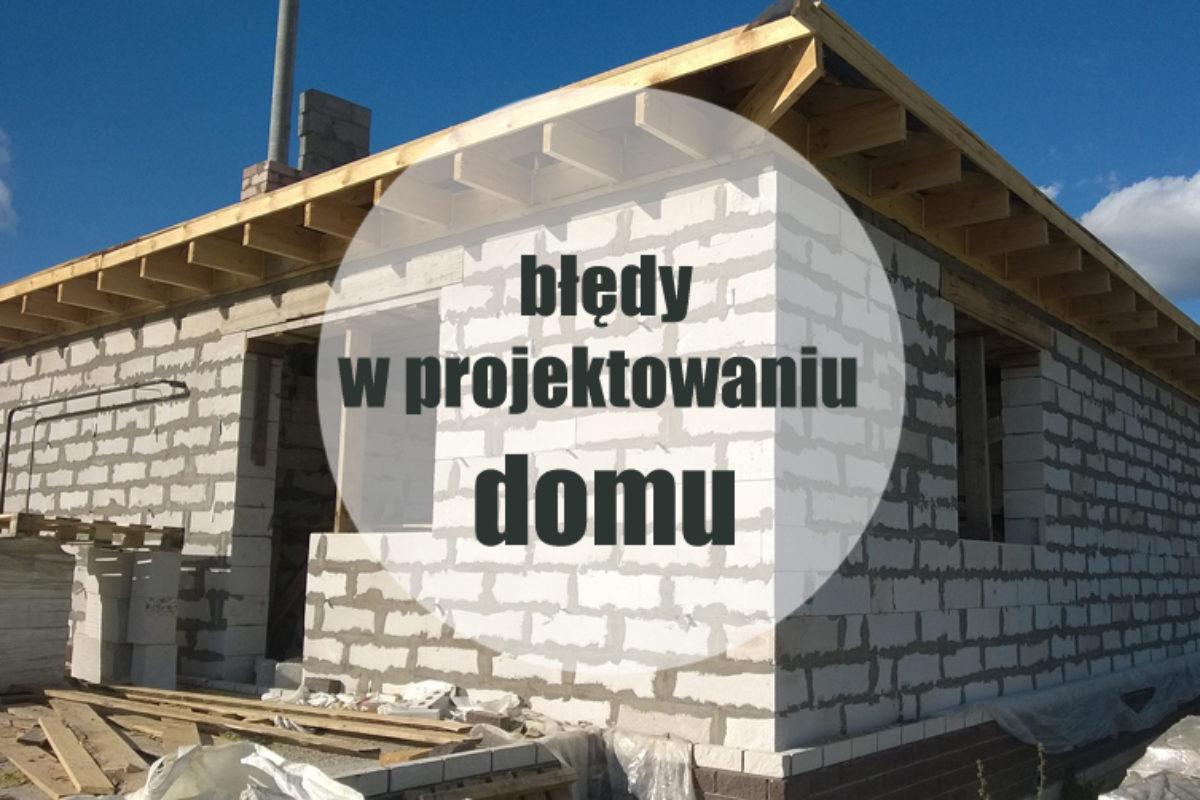 Błędy przy budowie i projektowaniu domu | PORADY ARCHITEKTA